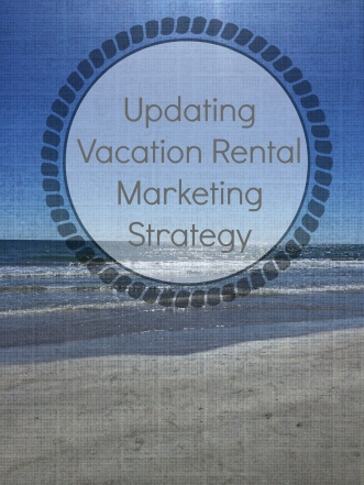 Ideas for updating vacation rental marketing plans and strategy with resource links.